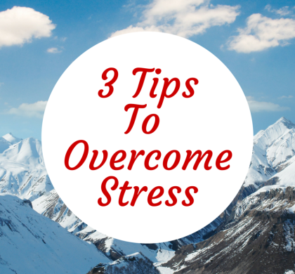 3 Tips To Overcome Stress For Busy Moms