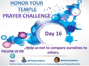 Honor Your Temple Day 16