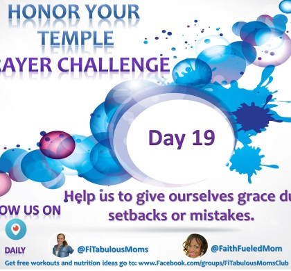 Day 19 Honor Your Temple Prayer Challenge